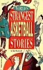 9780816728527: World's Strangest Basketball Stories (World's Strangest Sports Stories)