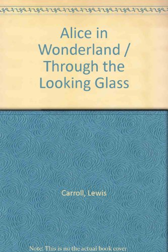 Alice in Wonderland / Through the Looking: Carroll, Lewis; Hitchner,