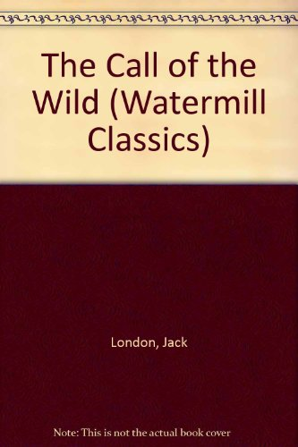 9780816728800: The Call of the Wild (Watermill Classics)