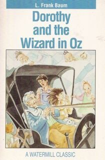 Dorothy and the Wizard in Oz (Watermill Classics)