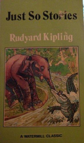Just So Stories (Watermill Classics): Kipling, Rudyard