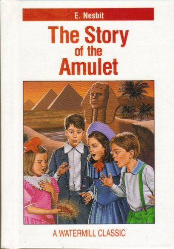 The Story of the Amulet (Watermill Classics)