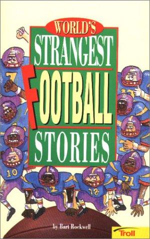 World's Strangest Football Stories: Rockwell, Bart