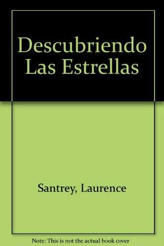 Descubriendo Las Estrellas (Spanish Edition) (0816730431) by Santrey, Laurence; Watling, James