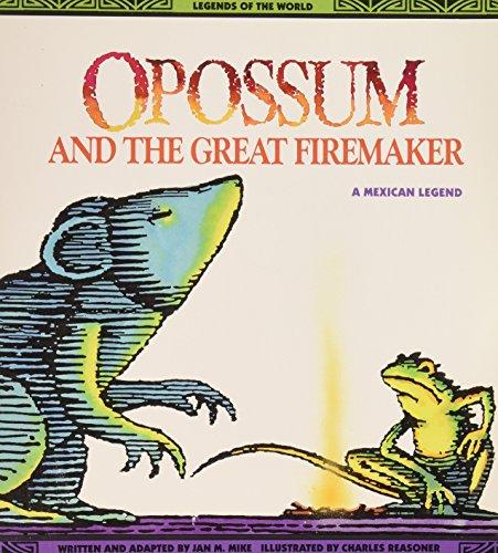 9780816730568: Opossum & The Great Firemaker - Pbk (Legends of the World)