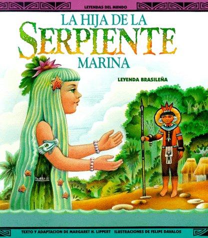 9780816730742: La Hija Da La Serpiente Marina-Pbk (New) (Leyendas del Mundo)