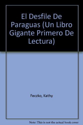 9780816731213: El Desfile De Paraguas (Un Libro Gigante Primero De Lectura)