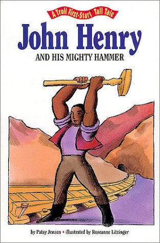 9780816731572: John Henry and His Mighty Hammer (A Troll First Start Tall Tale)