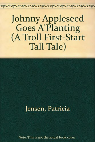 9780816731596: Johnny Appleseed Goes A'Planting (A Troll First-Start Tall Tale)