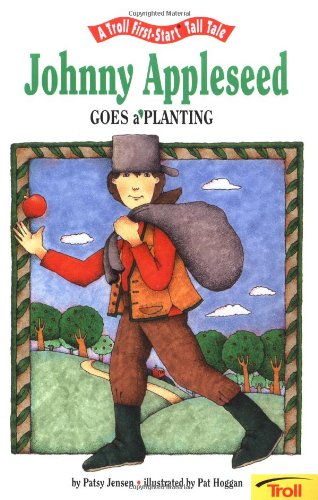 9780816731602: Johnny Appleseed Goes A' Planting - Pbk (A Troll First-Start Tall Tale)