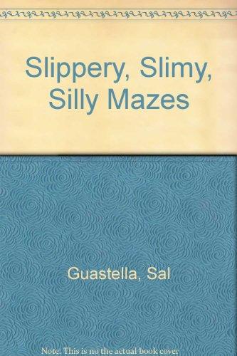 Slippery, Slimy, Silly Mazes: Guastella, Sal, Strong,