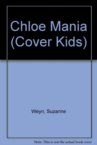 Chloe Mania (Cover Kids) (0816732337) by Suzanne Weyn