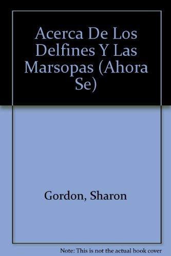 Acerca De Los Delfines Y Las Marsopas (Ahora Se) (Spanish Edition) (0816732612) by Gordon, Sharon; Goldsborough, June
