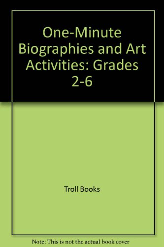 One-Minute Biographies and Art Activities: Grades 2-6: Troll Books