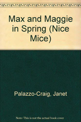 9780816733507: Max and Maggie in Spring (Nice Mice)