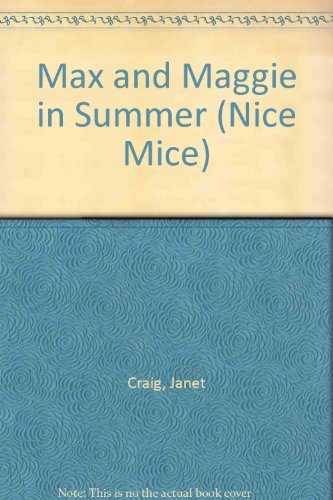 9780816733538: Max and Maggie in Summer (Nice Mice)