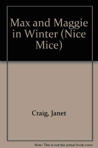 9780816733545: Max and Maggie in Winter (Nice Mice)
