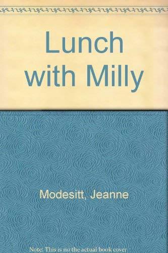 Lunch With Milly: Jeanne Modesitt; Illustrator-Robin