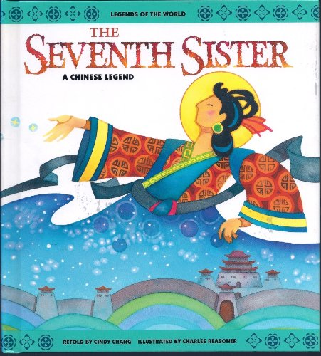 9780816734115: The Seventh Sister: A Chinese Legend (Legends of the World)