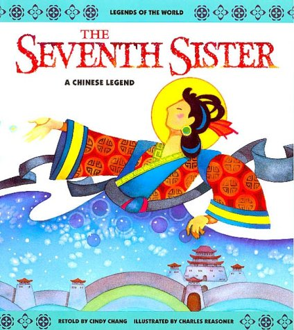 9780816734122: The Seventh Sister: A Chinese Legend (Legends of the World)