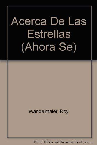 Acerca De Las Estrellas (Ahora Se) (Spanish Edition) (0816734712) by Roy Wandelmaier; Irene Trivas