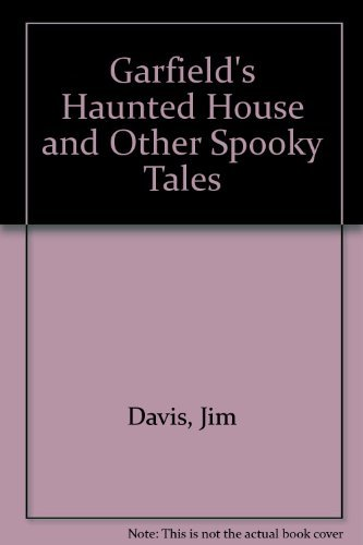 Garfield's Haunted House and Other Spooky Tales (0816734836) by Davis, Jim; Acey, Mark; Kraft, Jim