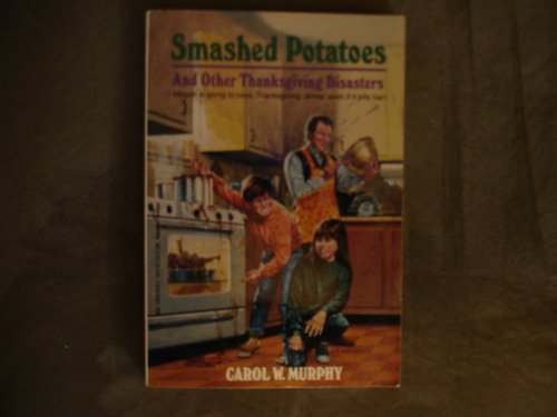 9780816735181: Smashed Potatoes and Other Thanksgiving Disasters: And Other Thanksgiving Disasters