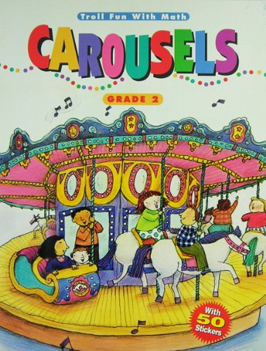 Carousels, Grade 2 (Troll Fun With Math): Ulrich, George