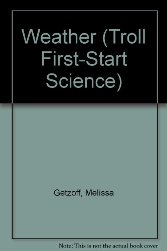 Weather (Troll First-Start Science) (0816736073) by Melissa Getzoff; Susan T. Hall