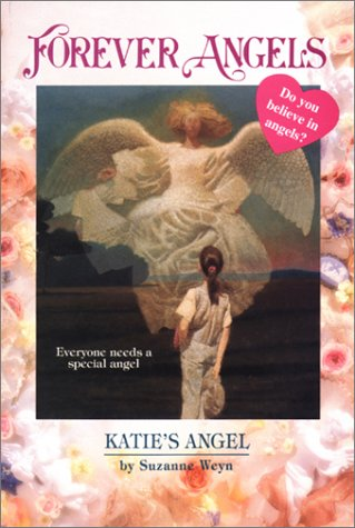 Katie's Angel (Forever Angels): Weyn, Suzanne