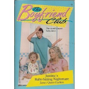 Justine's Baby-Sitting Nightmare (Boyfriend Club): Janet Quin-Harkin