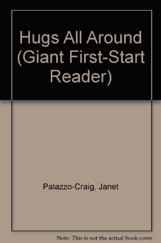 Hugs All Around (Giant First-Start Reader) (0816737037) by Palazzo-Craig, Janet; Regan, Dana