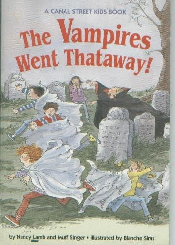 The Vampires Went Thataway! (A Canal Street Kids Book) (0816737185) by Nancy Lamb; Muff Singer