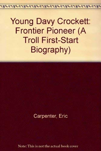 9780816737581: Young Davy Crockett: Frontier Pioneer (A Troll First-Start Biography)