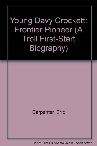 9780816737598: Young Davy Crockett: Frontier Pioneer (A Troll First-Start Biography)