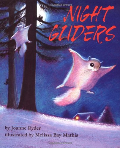Night Gliders (0816738211) by Joanne Ryder; Melissa Bay Mathis