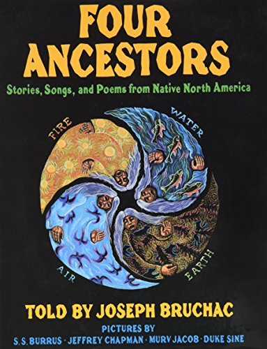 Four Ancestors: Stories, Songs, and Poems from: Bruchac, Joseph; Burrus,