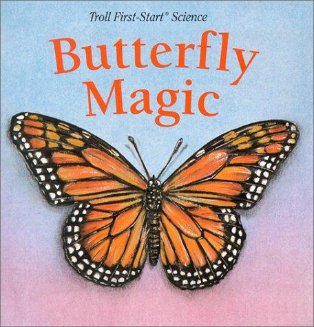 Butterfly Magic (Troll First-Start Science): Melissa Getzoff~Troll Associates~Stella