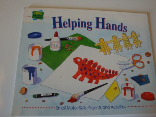 9780816738946: Helping hands: Small motor skills projects and activities (Troll early learning activities)