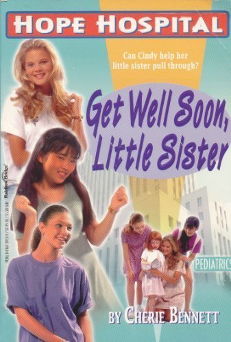 9780816739127: Get Well Soon, Little Sister (Hope Hospital)