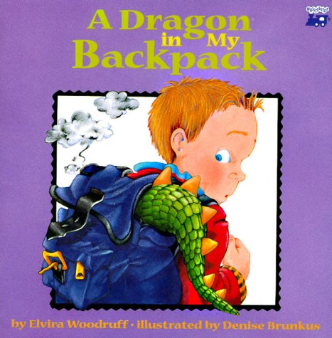 Dragon In My Backpack (Trade) (0816740208) by Elvira Woodruff; Denise Brunkus