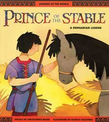 9780816740222: Prince Of The Stable : A Hungarian Legend (Legends of the World Series)
