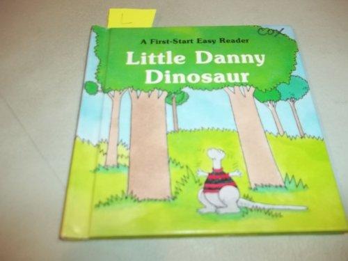 9780816740918: Little Danny Dinosaur (First-Start Easy Readers)