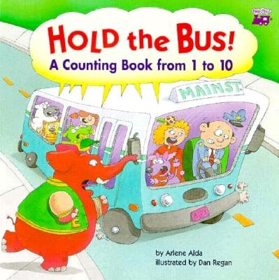 Hold the Bus: A Counting Book from 1 to 10: Arlene Alda