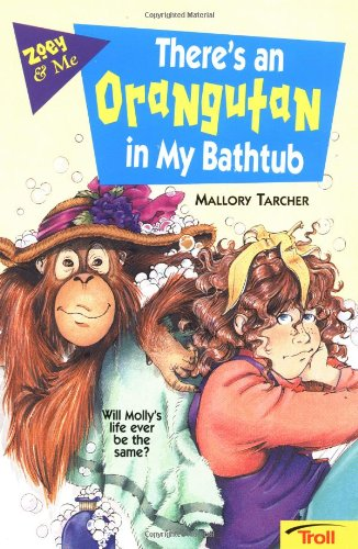 There'S An Orangutan In My Bathtub (Tarcher, Mallory. Zoey & Me.): Tarcher
