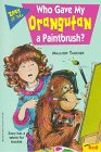 Who Gave My Orangutan a Paintbrush? (Zoey & Me) (0816742782) by Tarcher, Mallory