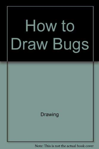How to Draw Bugs (How to Draw: Petty, Michelle; Kinnealy,