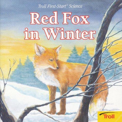 Red Fox in Winter (First Start Science): Janet Craig