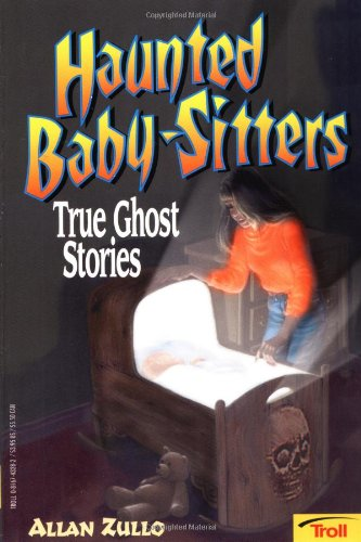 9780816743285: Haunted Baby Sitters: True Ghost Stories