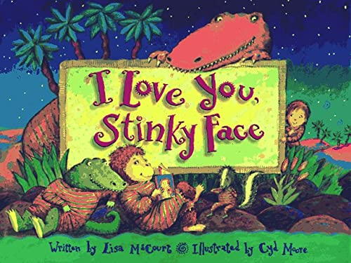 I Love You Stinky Face (0816743924) by Lisa McCourt; Cyd Moore